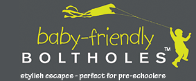 Baby Friendly Boltholes